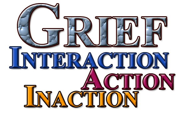 Grief: Interaction, Action, and Inaction